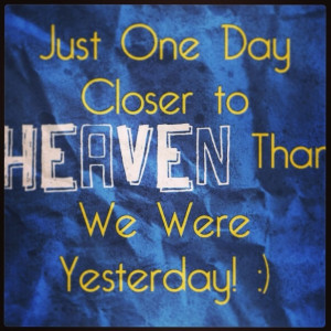 Quote I thought of after thinking all day about my papaw :) ~Derek M ...