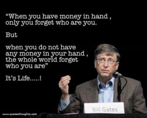 Life Quotes Thoughts Bill Gates Money Great Best Nice