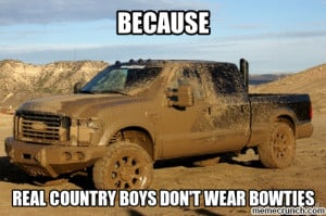 Real Country Boys Don't Wear Bowties May 06 20:24 UTC 2013