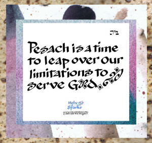 It's Passover Season – Leap Over Your Limitations!