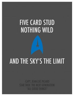 FOUND IT! MY FAVORITE QUOTE FROM TNG! Captain Picard (last episode)