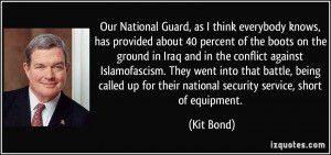 Our National Guard, as I think everybody knows, has provided about 40 ...