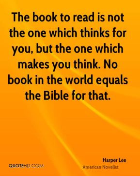 The book to read is not the one which thinks for you, but the one ...