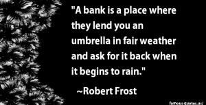 robert-frost-quotes-a-bank-is-a-place-where-they.jpg
