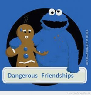 Funny Picture - Cookie monster and gingerbread man dangerous ...