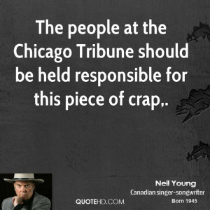 The people at the Chicago Tribune should be held responsible for this ...