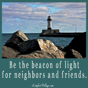 Be a beacon of light.