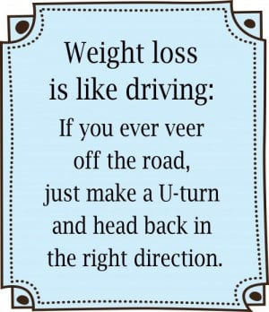 Weight Loss Is Like Driving ~ Driving Quote