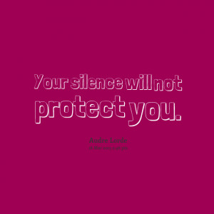 Quotes Picture: your silence will not protect you