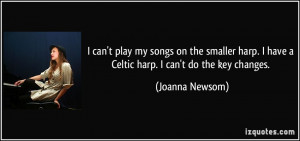 can't play my songs on the smaller harp. I have a Celtic harp. I can ...