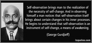 Self-observation brings man to the realization of the necessity of ...