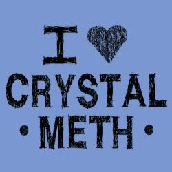 Product: I Love Crystal Meth T-shirt