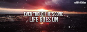 Back > Good Pix For > Life Goes On Quotes For Facebook Cover