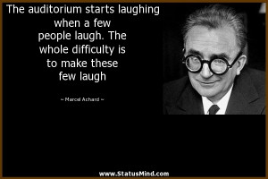 ... is to make these few laugh - Marcel Achard Quotes - StatusMind.com