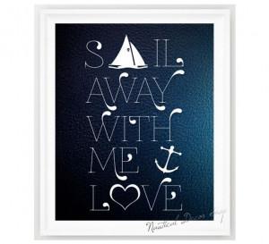 ... Sailing Away, Nautical Quotes, Customiz Nautical, Nautical Prints
