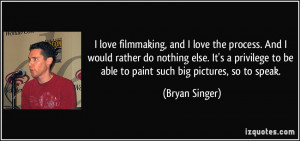 More Bryan Singer Quotes