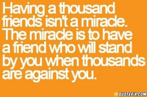 Having A Thousand Friends Isn't A Miracle.
