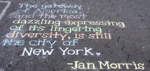 street artist in New York chalked this quote from Jan Morris onto ...