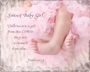 New Baby Girl Quotes 8x10 sweet baby girl (or