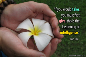 "Inspirational Quote: ""If you would take, you must first give, this ..."