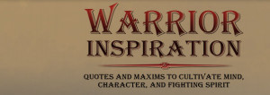 Warrior Inspiration; Quotes and maxims to cultivate mind, character ...