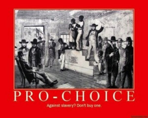 Pro-choice-Against-Slavery-2Meme-300x239.jpg