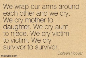 awesome niece quotes | ... niece. We cry victim to victim. We cry ...