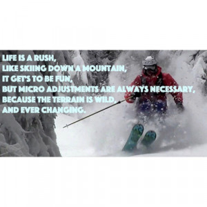 ... writing #ski #love #quotes #adaptation #surrender #thezone #flow
