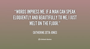 quote-Catherine-Zeta-Jones-words-impress-me-if-a-man-can-37760.png
