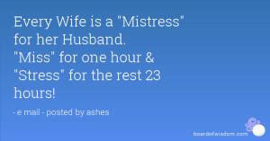 Every Wife is a Mistress for her Husband. Miss for one hour & Stress ...