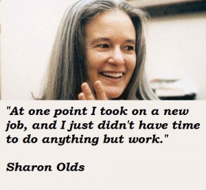Sharon olds famous quotes 1