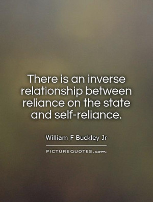 ... between reliance on the state and self-reliance Picture Quote #1