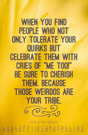 love my tribe. Tribes, Great Friend, Best Friends, Weird Quote ...