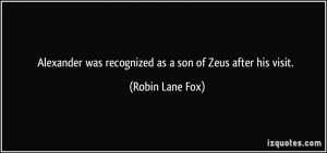 ... was recognized as a son of Zeus after his visit. - Robin Lane Fox