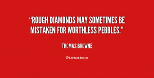 diamonds in the rough quotes it might be a diamond in