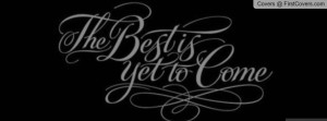 the_best_is_yet_to_come-1641616.jpg?i