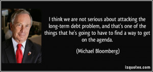 quote-i-think-we-are-not-serious-about-attacking-the-long-term-debt ...