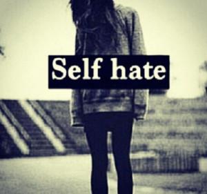 Self hate