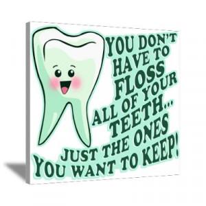 CafePress > Wall Art > Canvas Art > Funny Dentist Quote Canvas Art