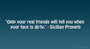 Only Your Real Friends Will...