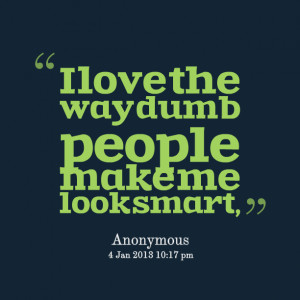 Dumb Bitch Quotes Quotes picture: i love the way