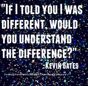 Rapper Kevin Gates Quotes