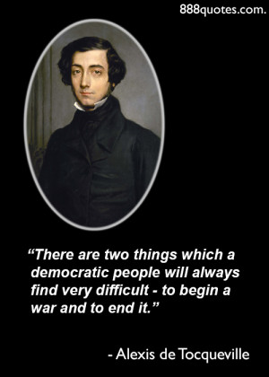 There are two things which a democratic people will always find very ...