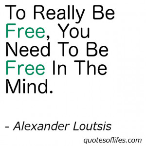 Inspirational Quotes Free your mind Quotes about life