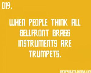 Mellophone Quotes That's a mellophone -_-.. via teagardins in ...