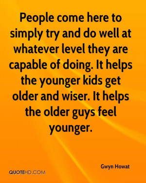 Showing Gallery For Getting Older And Wiser Quotes