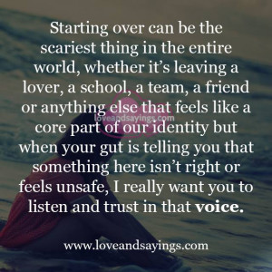 Really want you to listen and trust in that voice   Love and Sayings
