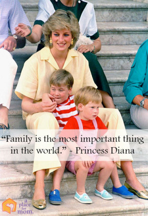 "Family is the most important thing in the world."" – Princess Diana ..."