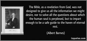 The Bible, as a revelation from God, was not designed to give us all ...