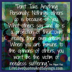 Don't Take Anything Personally..